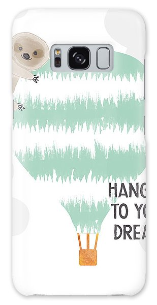 Hot Air Balloons Galaxy Case - Hang On To Your Dreams Sloth- Art By Linda Woods by Linda Woods