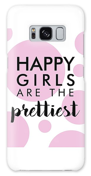 Happy Girls Are The Prettiest - Minimalist Print - Typography - Quote Poster Galaxy Case
