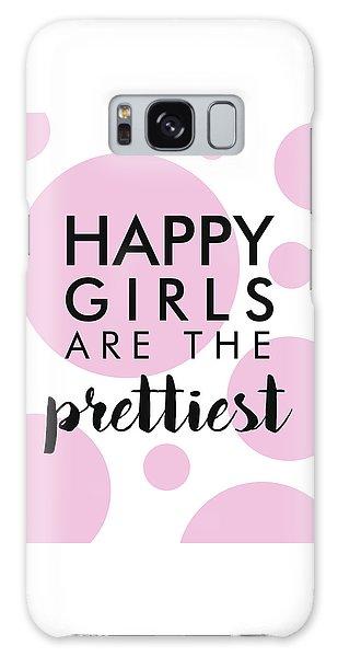 Happy Girls Are The Prettiest Galaxy Case