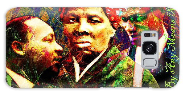 Harriet Tubman Martin Luther King Jr Malcolm X 20160421 Text Galaxy Case