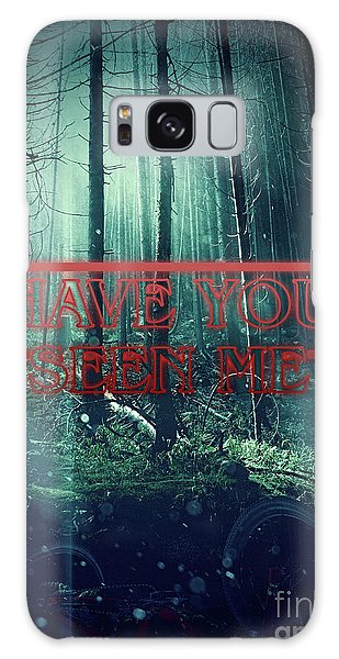 Have You Seen Me Galaxy Case by Mo T