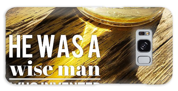 Food And Beverage Galaxy Case - He Was A Wise Man Who Invented Beer by Matthias Hauser