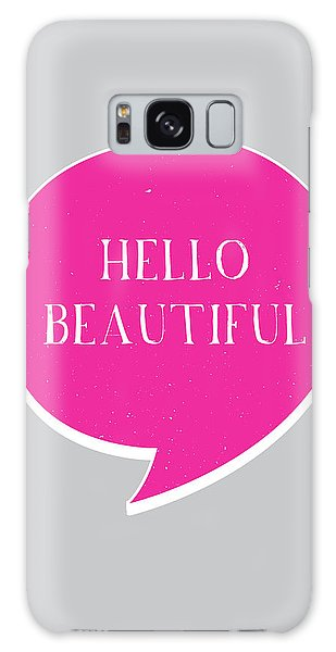 Thought Provoking Galaxy Case - Hello Beautiful by Samuel Whitton
