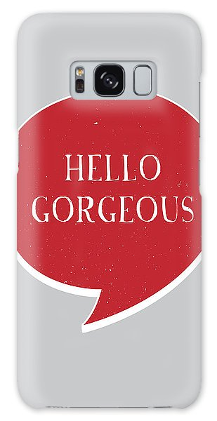 Thought Provoking Galaxy Case - Hello Gorgeous by Samuel Whitton