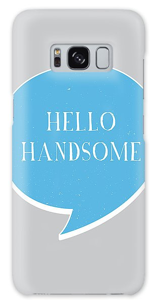 Thought Provoking Galaxy Case - Hello Handsome by Samuel Whitton