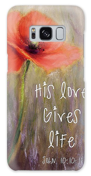 His Love Gives Life Galaxy Case