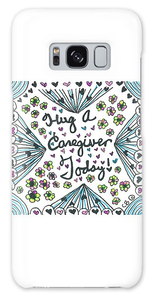 Hug A Caregiver Galaxy Case