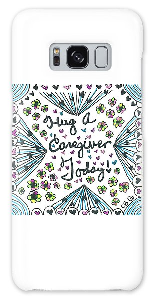Hug A Caregiver Galaxy Case