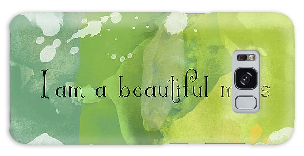 Galaxy Case featuring the painting I Am A Beautiful Mess by Lisa Weedn