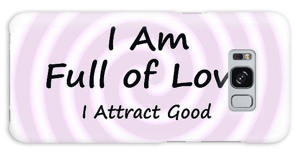 I Am Full Of Love Galaxy Case