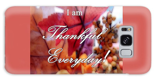 I Am Thankful # 6059 Galaxy Case by Barbara Tristan