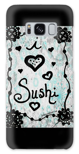I Heart Sushi Galaxy Case