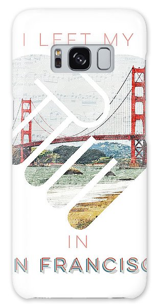 I Left My Heart In San Fransisco Galaxy Case