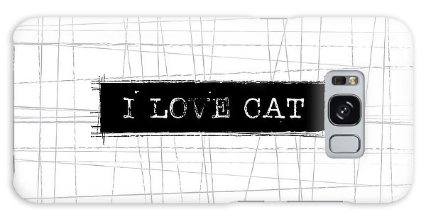 Cat Galaxy S8 Case - I Love Cat Word Art by Kathleen Wong