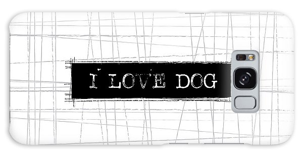 Dog Galaxy S8 Case - I Love Dog Word Art by Kathleen Wong