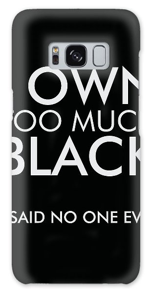 I Own Too Much Black - Minimalist Print - Typography - Quote Poster Galaxy Case
