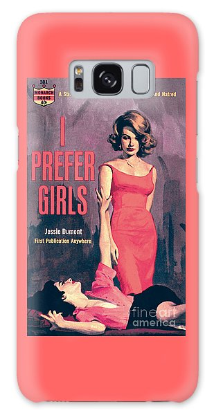 I Prefer Girls Galaxy Case by Robert Maguire