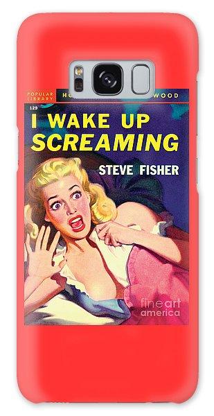 I Wake Up Screaming Galaxy Case