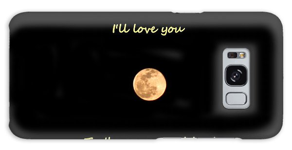I'll Love You To The Moon And Back Galaxy Case