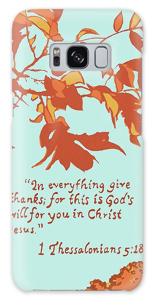 In Everything Give Thanks Galaxy Case