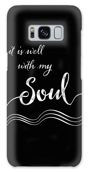 Inspirational Typography Script Calligraphy - It Is Well With My Soul Galaxy Case