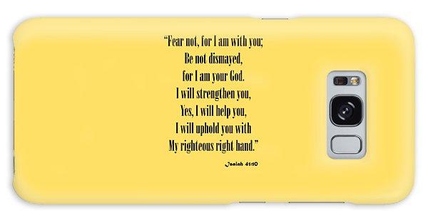 Isaiah 41 10 Fear Not Galaxy Case