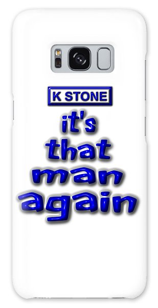Galaxy Case - Its That Man Again by K STONE UK Music Producer