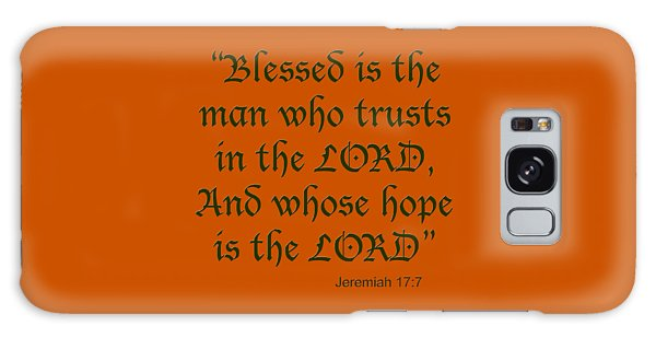 Jeremiah 17 7 Blessed Is The Man Galaxy Case