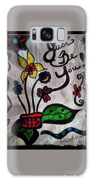 Just Be You Galaxy Case