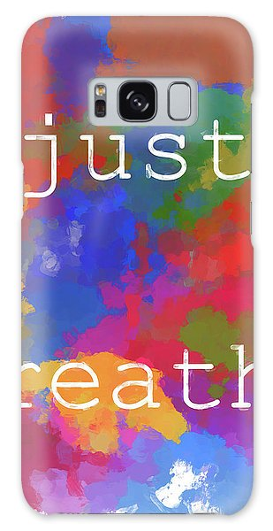 Breathe Galaxy Case - Just Breathe by Dan Sproul