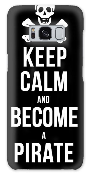 Halloween Galaxy Case - Keep Calm And Become A Pirate Tee by Edward Fielding