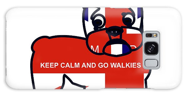 Keep Calm And Go Walkies Galaxy Case
