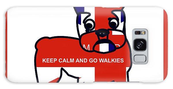 Keep Calm And Go Walkies Galaxy Case