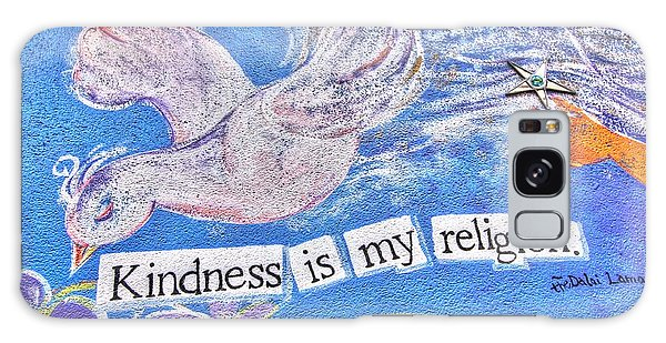 Kindness Is My Religion Galaxy Case by Lanita Williams