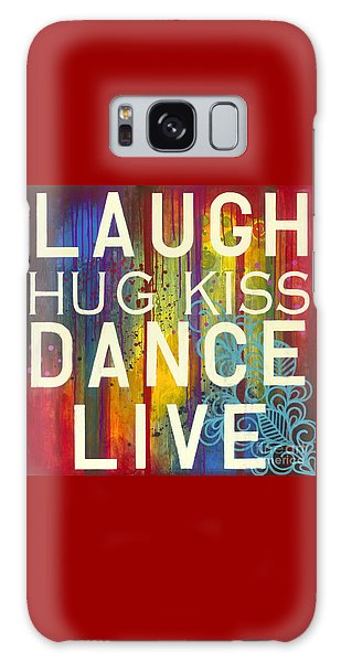 Galaxy Case featuring the painting Laugh Hug Kiss Dance Live by Carla Bank