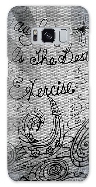 Laughter Is The Best Exercise Galaxy Case