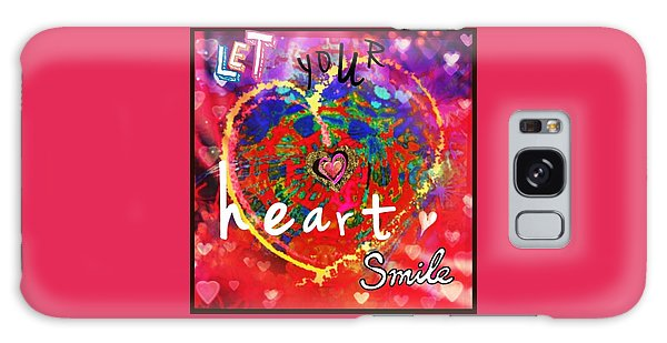 Let Your Heart Smile Galaxy Case
