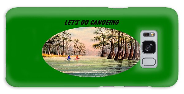 Let's Go Canoeing Galaxy Case by Bill Holkham
