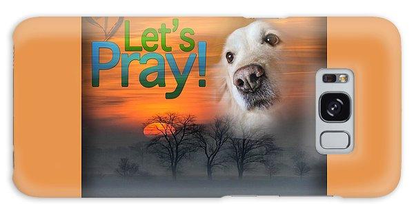 Let's Pray Galaxy Case