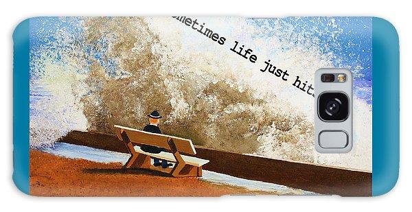 Life Hits You Greeting Card Galaxy Case