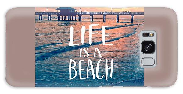 Life Is A Beach Tee Galaxy Case