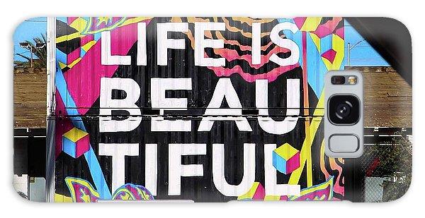 Life Is Beautiful Galaxy Case