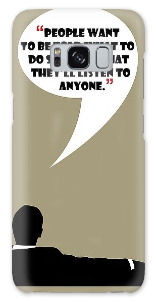 Listen To Anyone - Mad Men Poster Don Draper Quote Galaxy Case