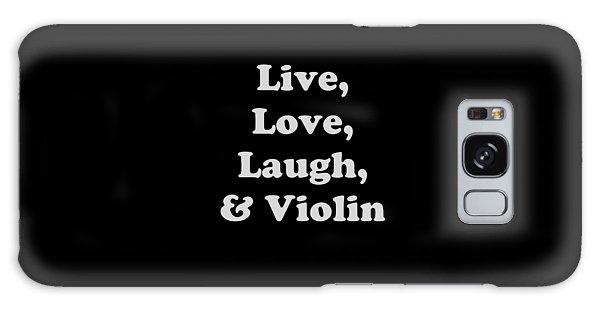 Live Love Laugh And Violin 5612.02 Galaxy Case