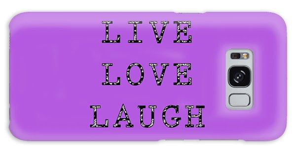 Galaxy Case featuring the digital art Live Love Laugh by Jennifer Hotai