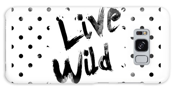 Black And White Art Galaxy Case - Live Wild by Pati Photography