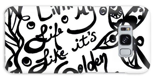 Livin My Life Like It's Golden Galaxy Case