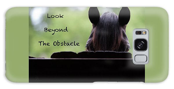 Galaxy Case - Look Beyond The Obstacle by Shawn Hamilton
