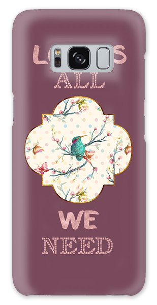Galaxy Case featuring the digital art Love Is All We Need Typography Hummingbird And Butterflies by Georgeta Blanaru