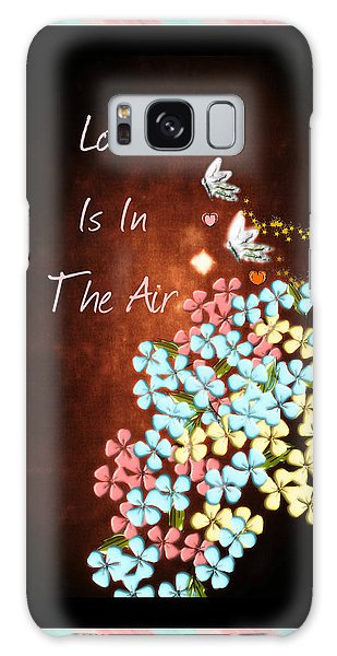 Love Is In The Air Galaxy Case